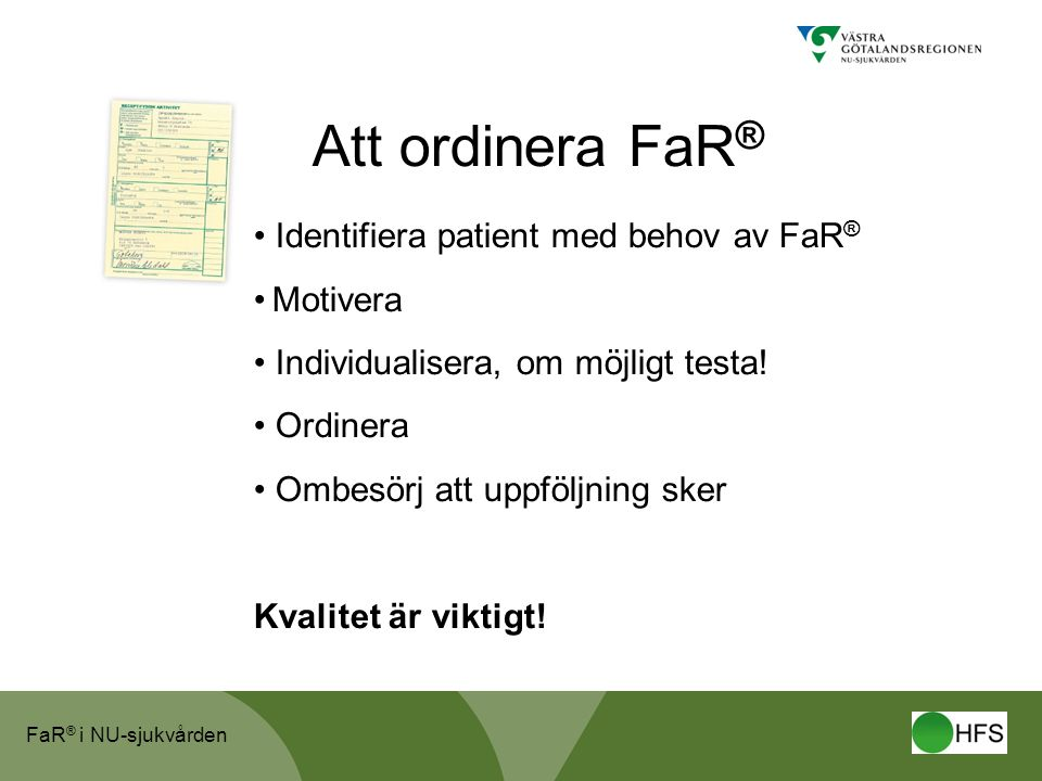Att ordinera FaR® Identifiera patient med behov av FaR® Motivera