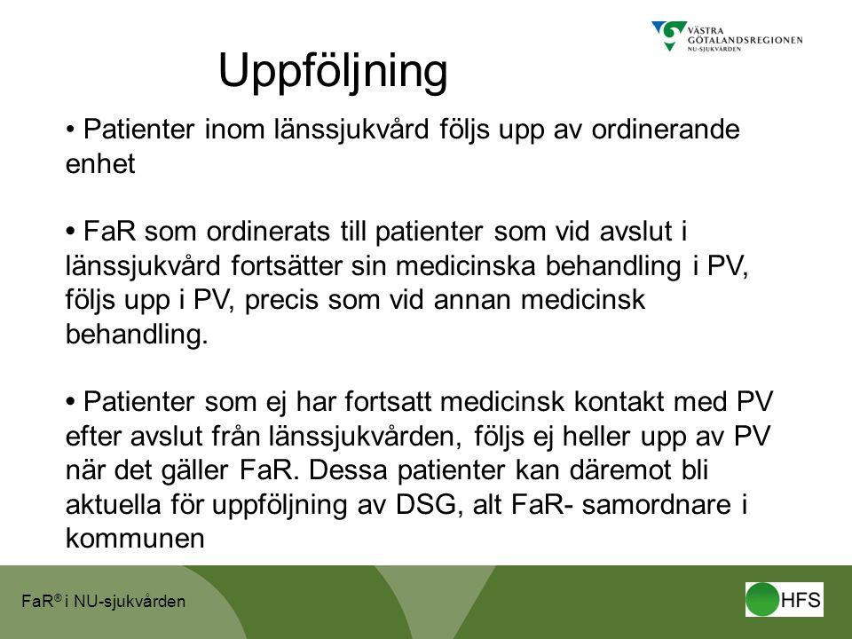 Uppföljning Patienter inom länssjukvård följs upp av ordinerande enhet
