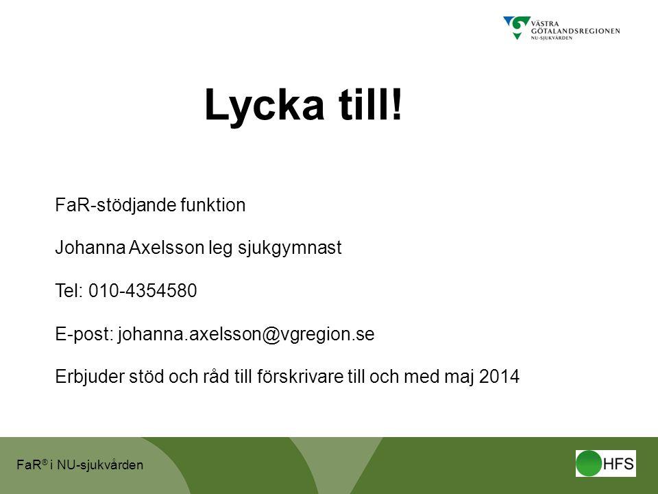 Lycka till! FaR-stödjande funktion Johanna Axelsson leg sjukgymnast
