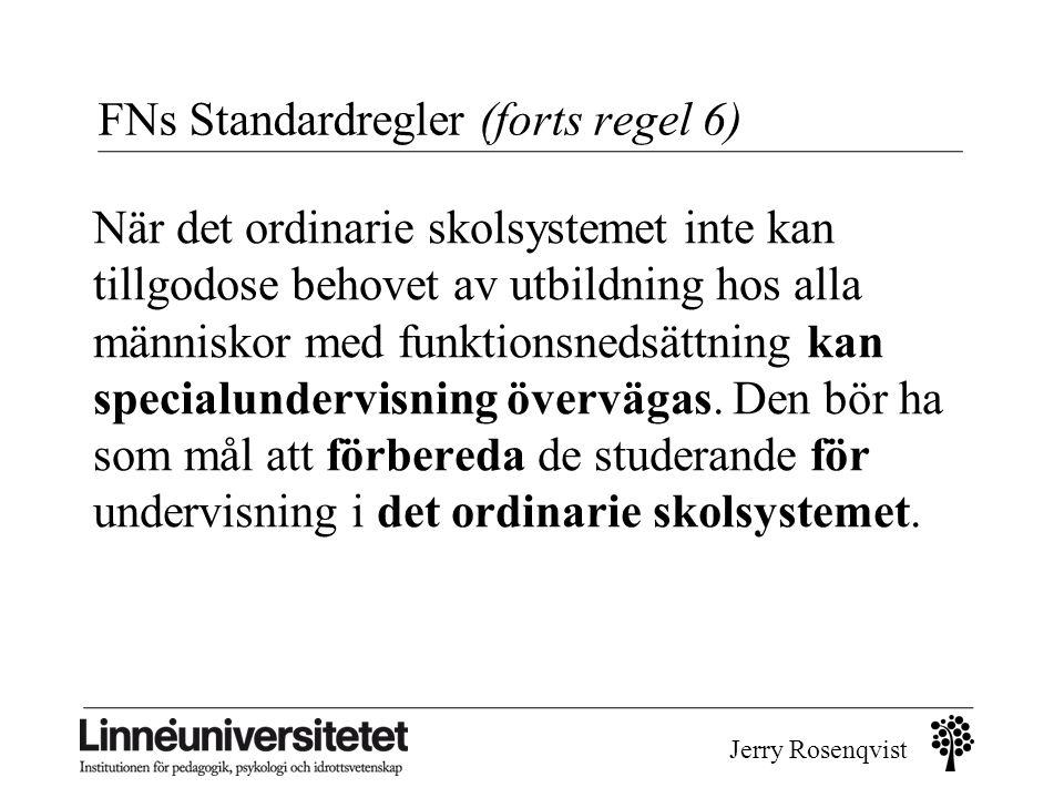 FNs Standardregler (forts regel 6)