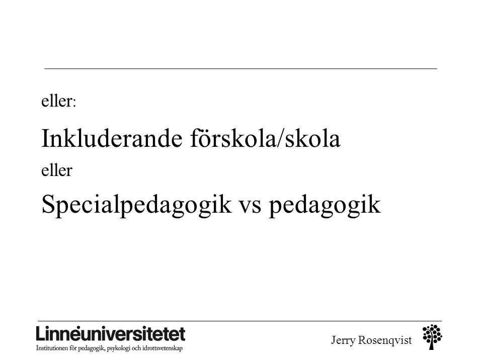 Inkluderande förskola/skola Specialpedagogik vs pedagogik