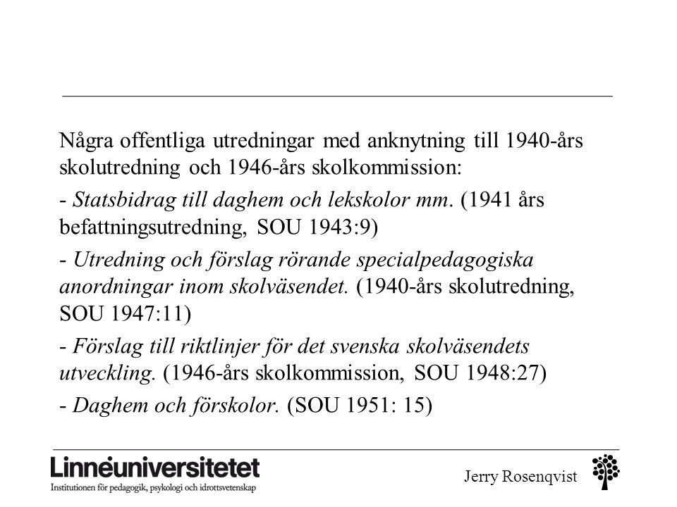 Några offentliga utredningar med anknytning till 1940-års skolutredning och 1946-års skolkommission: