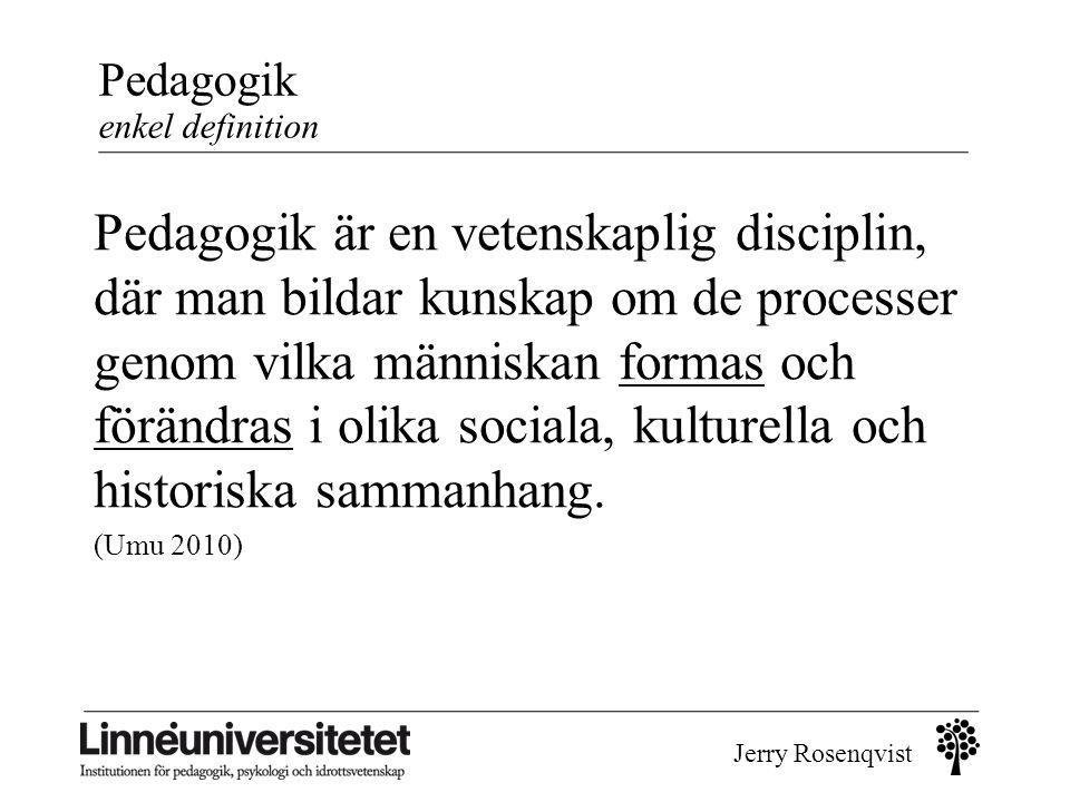 Pedagogik enkel definition