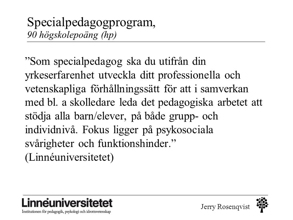 Specialpedagogprogram, 90 högskolepoäng (hp)