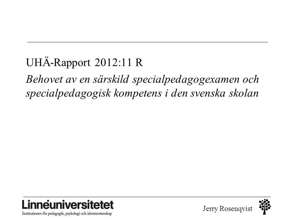 UHÄ-Rapport 2012:11 R Behovet av en särskild specialpedagogexamen och specialpedagogisk kompetens i den svenska skolan.