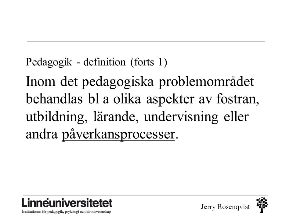 Pedagogik - definition (forts 1)