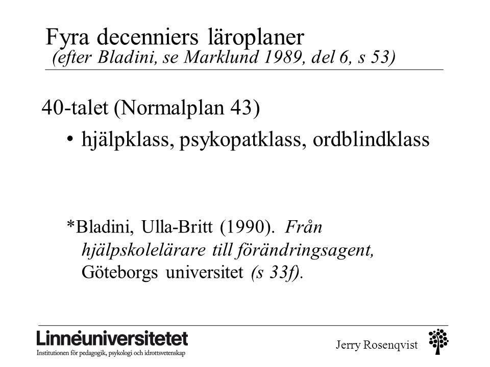 Fyra decenniers läroplaner (efter Bladini, se Marklund 1989, del 6, s 53)