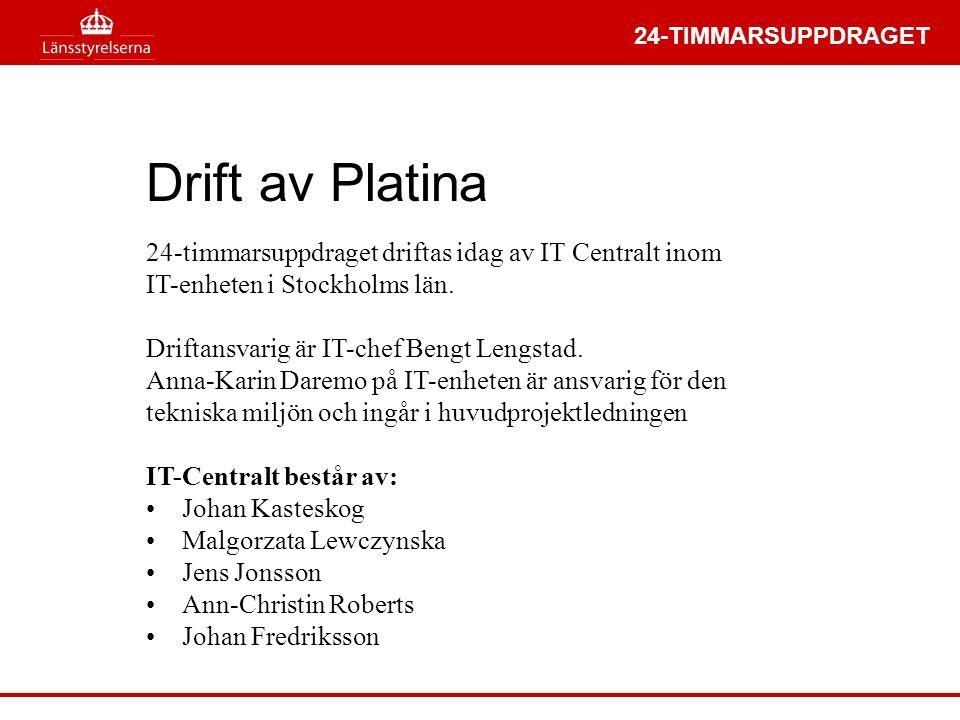 Drift av Platina 24-timmarsuppdraget driftas idag av IT Centralt inom