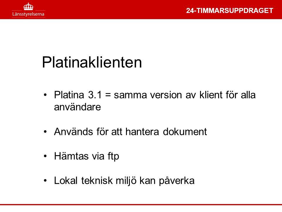 Platinaklienten Platina 3.1 = samma version av klient för alla användare. Används för att hantera dokument.