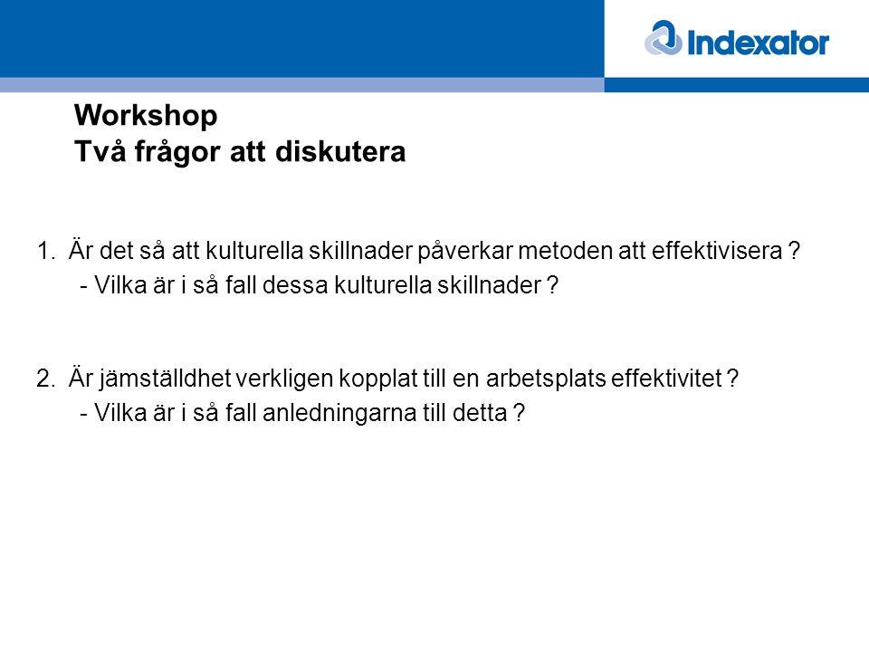 Workshop Två frågor att diskutera