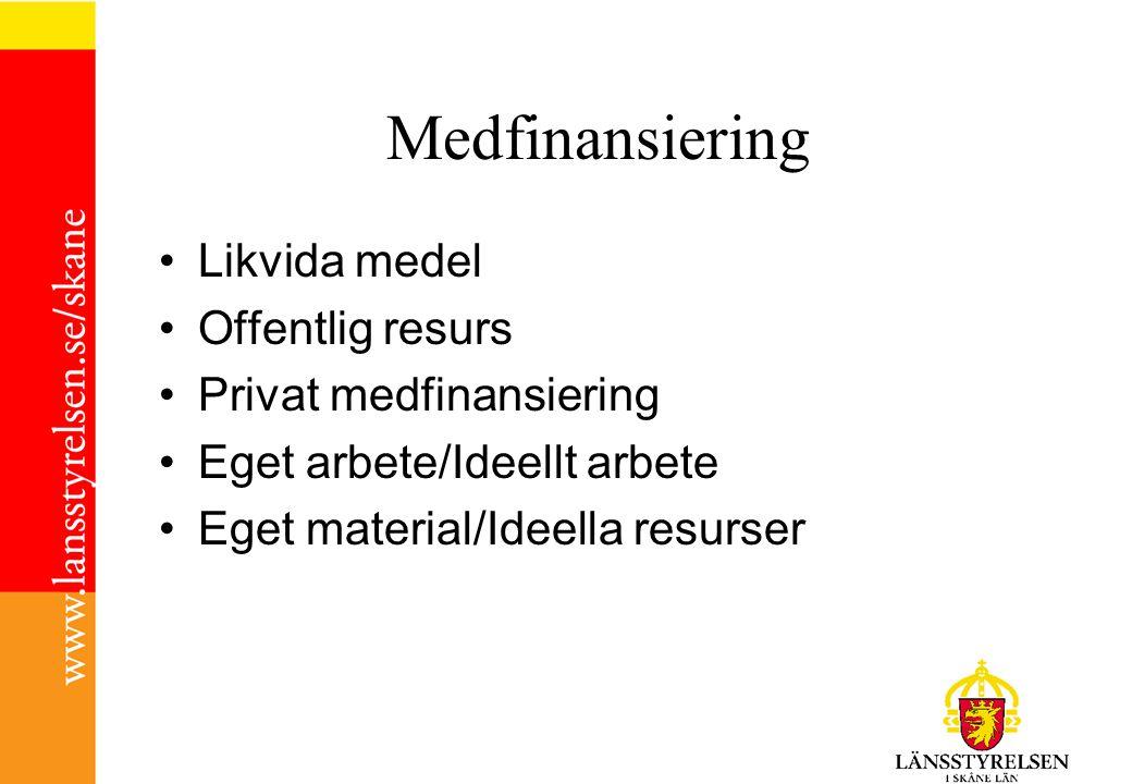 Medfinansiering Likvida medel Offentlig resurs Privat medfinansiering