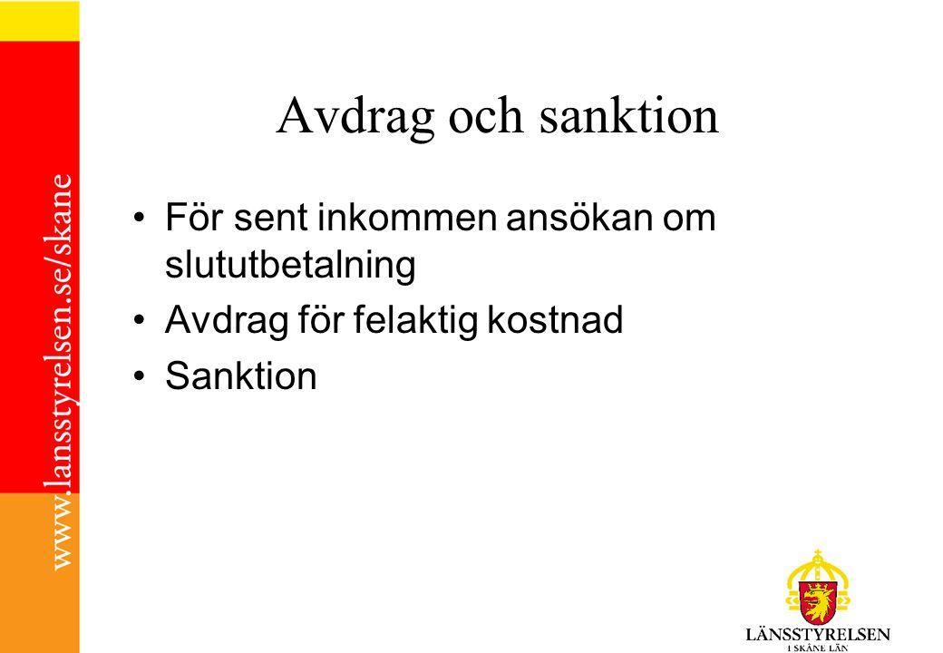 Avdrag och sanktion För sent inkommen ansökan om slututbetalning
