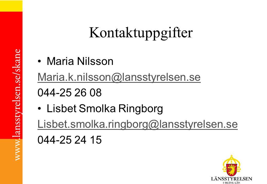 Kontaktuppgifter Maria Nilsson Maria.k.nilsson@lansstyrelsen.se