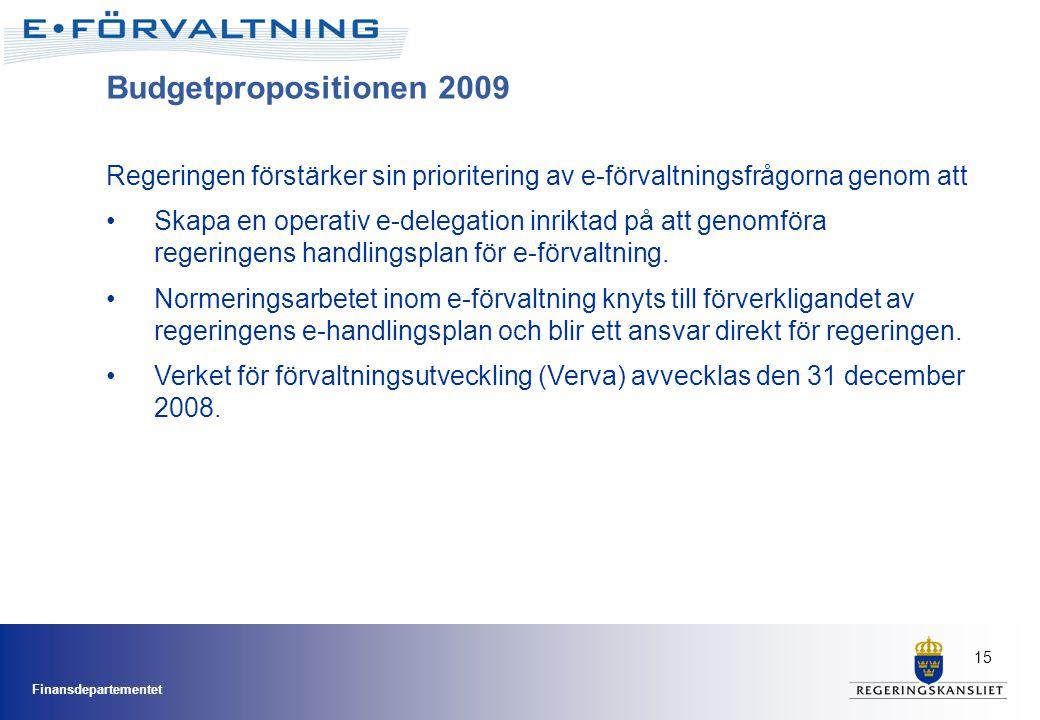 Budgetpropositionen 2009 Regeringen förstärker sin prioritering av e-förvaltningsfrågorna genom att.