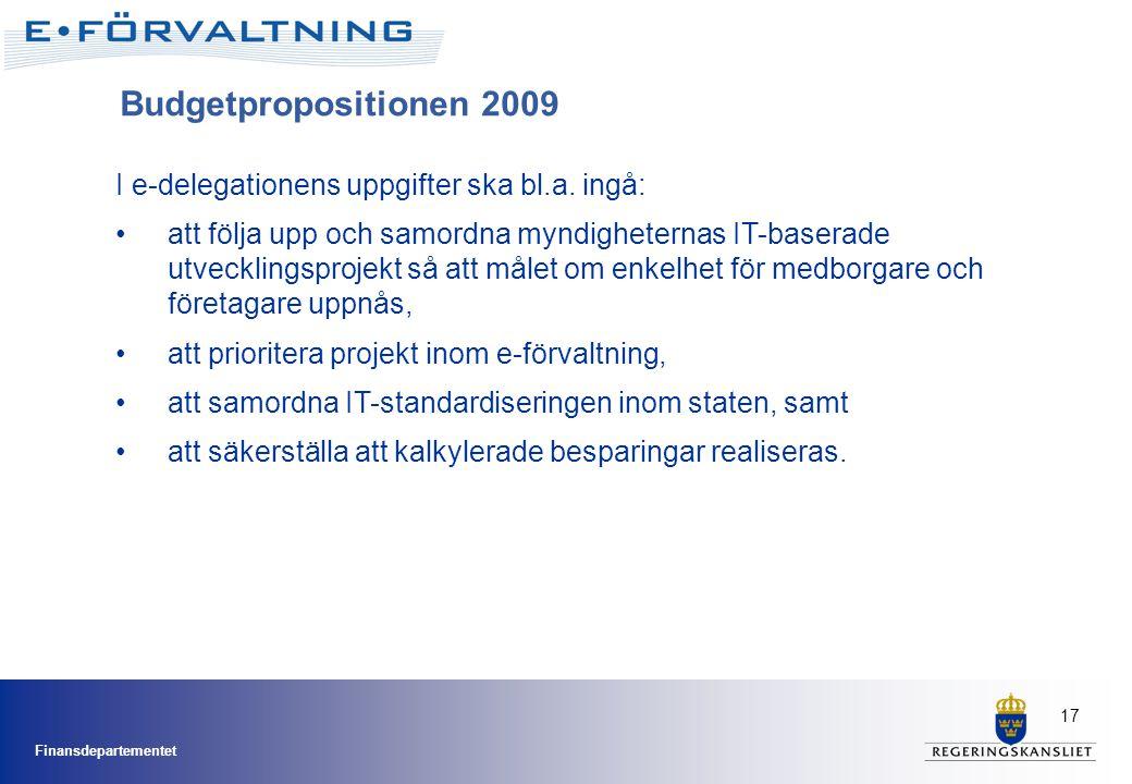 Budgetpropositionen 2009 I e-delegationens uppgifter ska bl.a. ingå: