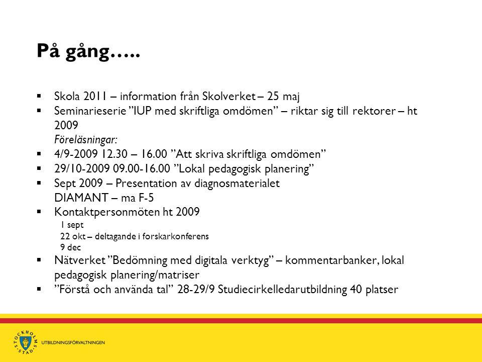 På gång….. Skola 2011 – information från Skolverket – 25 maj
