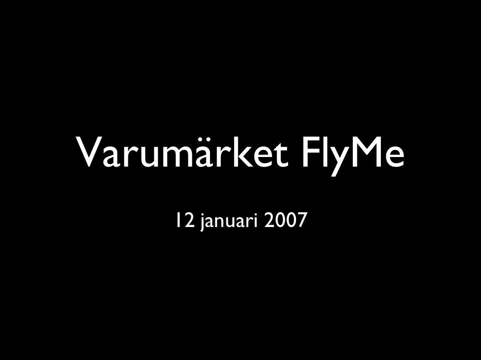 Varumärket FlyMe 12 januari 2007