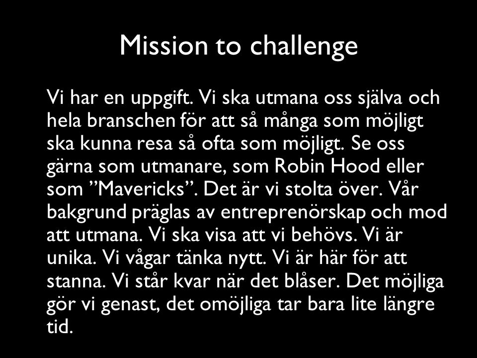 Mission to challenge