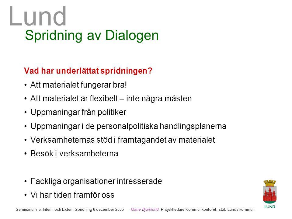 Spridning av Dialogen Vad har underlättat spridningen