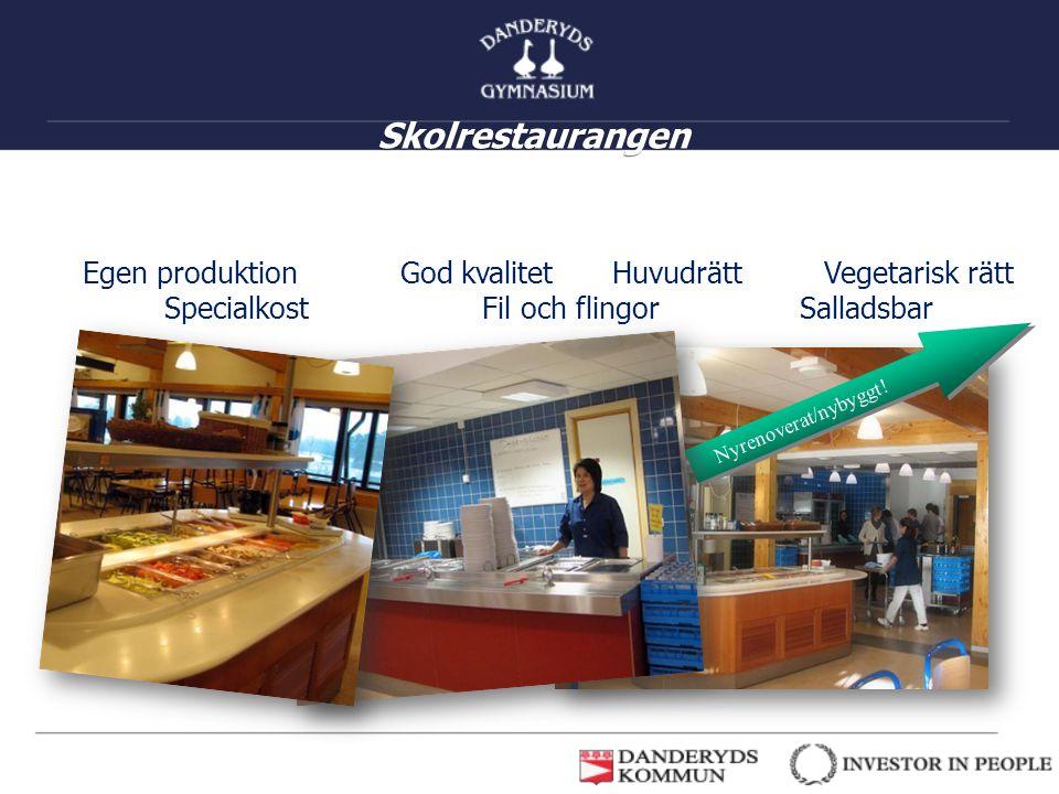 Skolrestaurangen Egen produktion God kvalitet Huvudrätt Vegetarisk rätt Specialkost Fil och flingor Salladsbar.