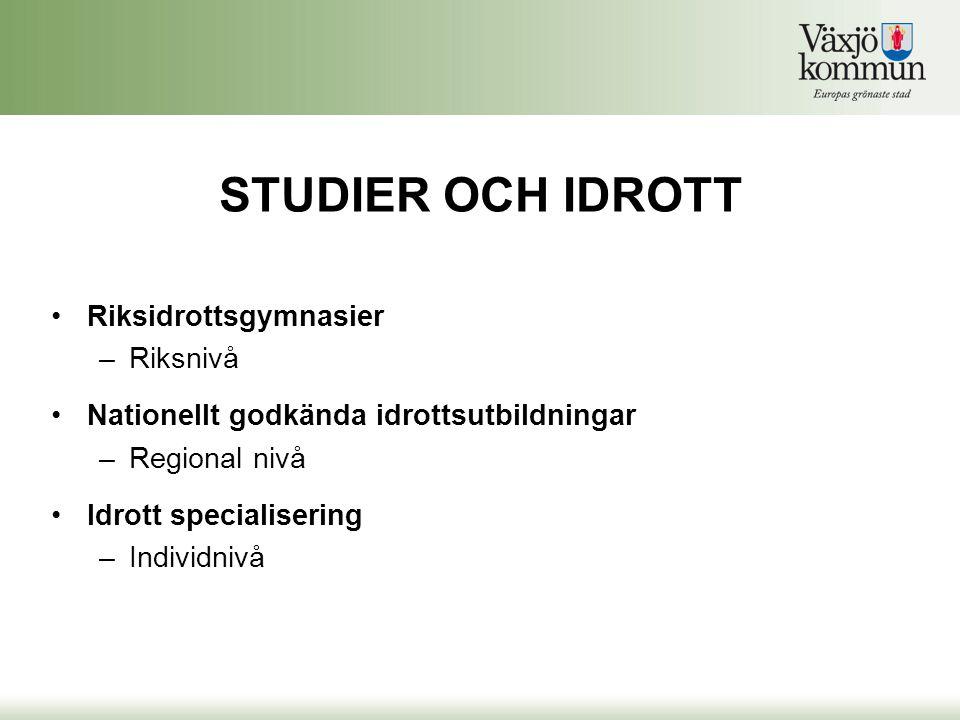STUDIER OCH IDROTT Riksidrottsgymnasier Riksnivå