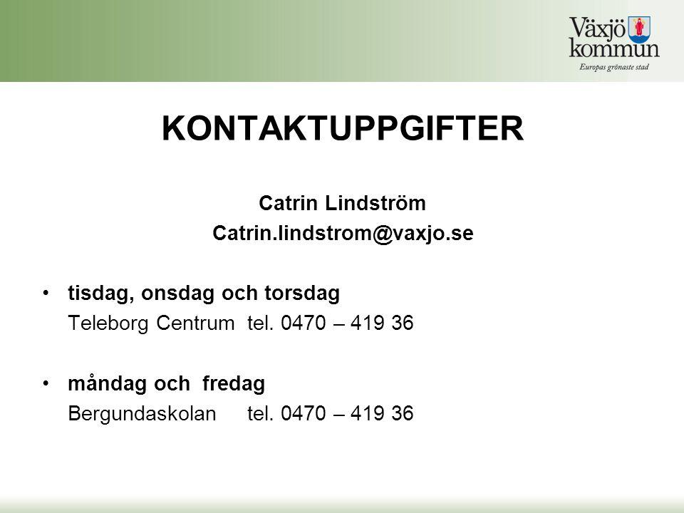 KONTAKTUPPGIFTER Catrin Lindström Catrin.lindstrom@vaxjo.se