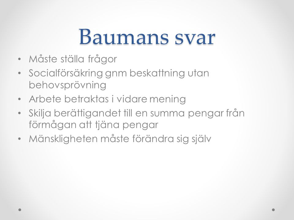 Baumans svar Måste ställa frågor