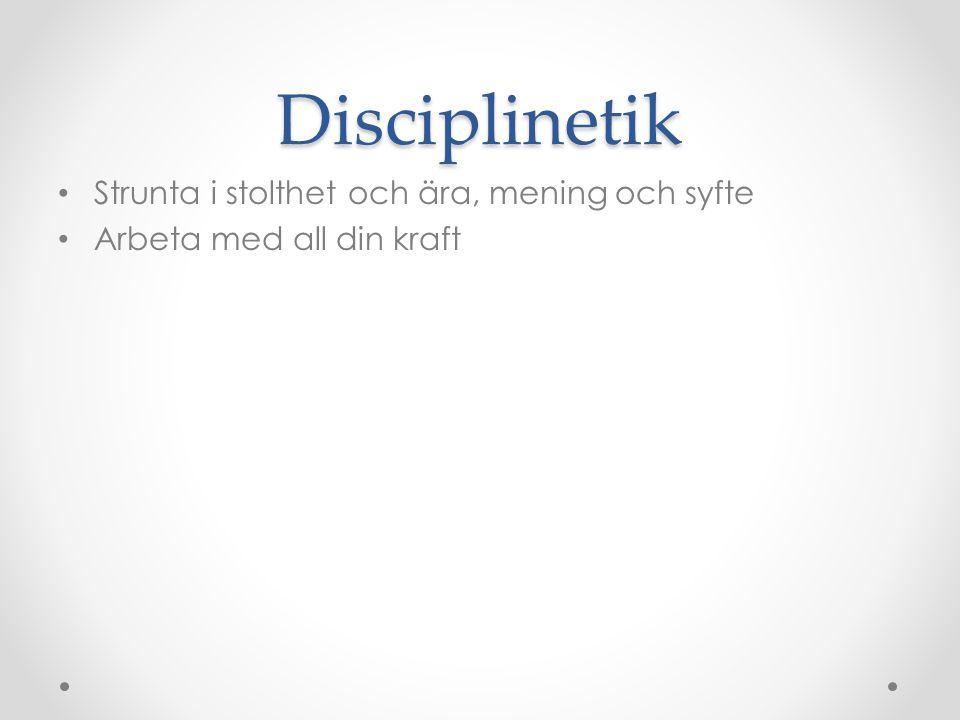 Disciplinetik Strunta i stolthet och ära, mening och syfte