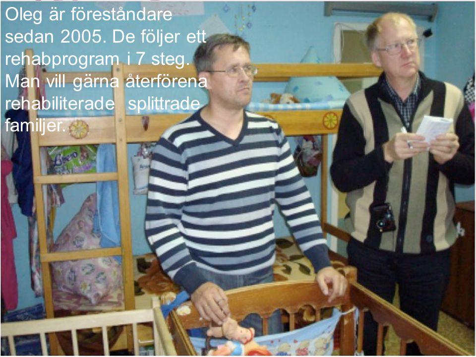 Oleg är föreståndare sedan 2005. De följer ett rehabprogram i 7 steg