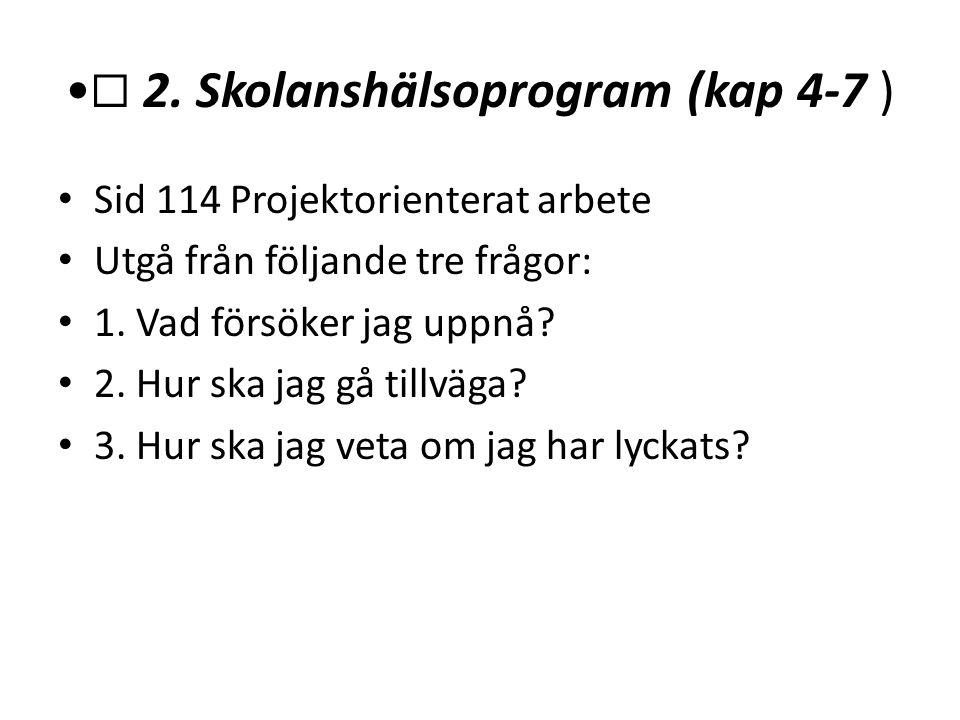 •☐ 2. Skolanshälsoprogram (kap 4-7 )