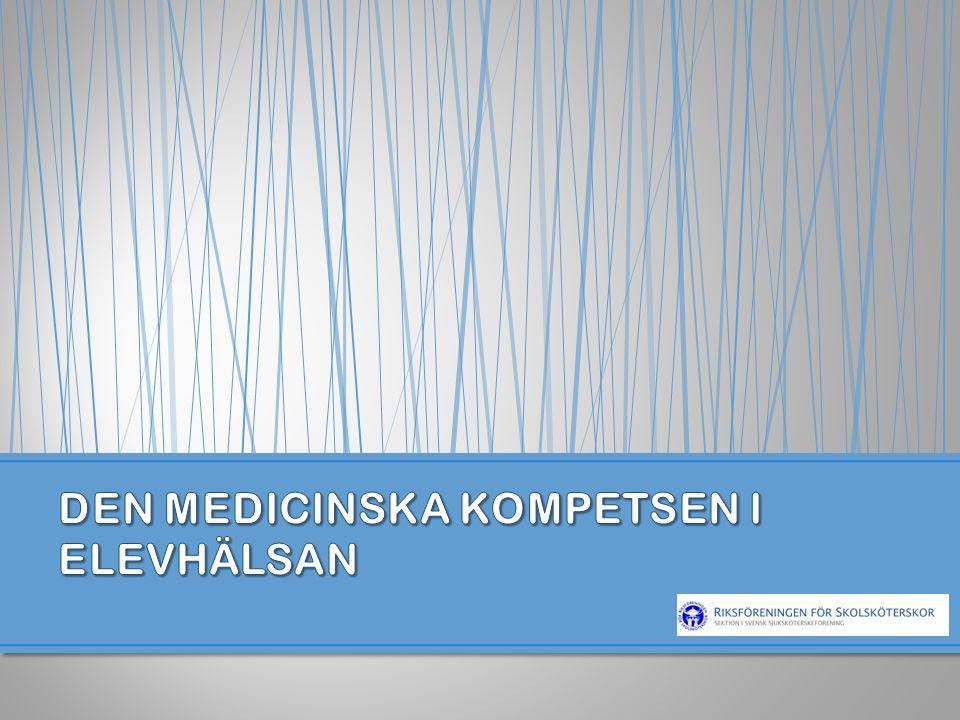 DEN MEDICINSKA KOMPETSEN I ELEVHÄLSAN