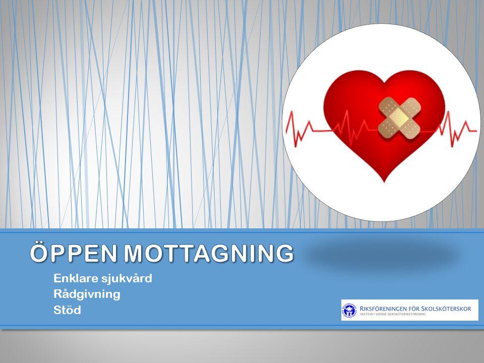 ÖPPEN MOTTAGNING Enklare sjukvård Rådgivning Stöd ÖPPEN MOTTAGNING