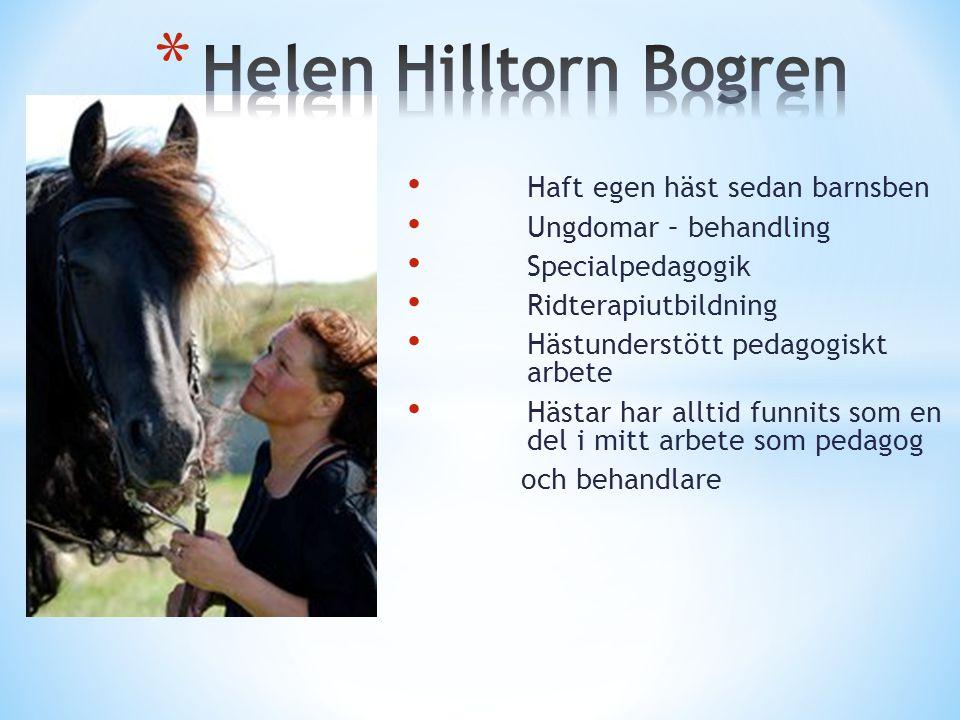 Helen Hilltorn Bogren Haft egen häst sedan barnsben
