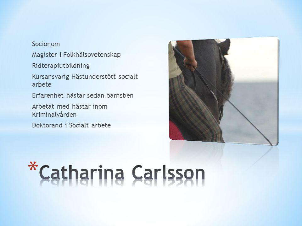 Catharina Carlsson Socionom Magister i Folkhälsovetenskap