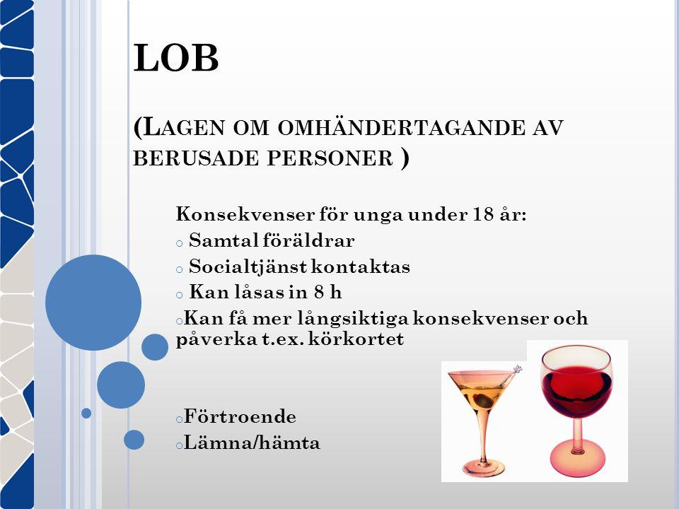 LOB (Lagen om omhändertagande av berusade personer )