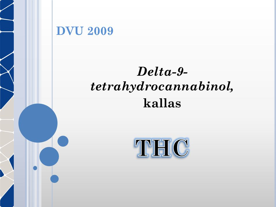 Delta-9- tetrahydrocannabinol, kallas THC