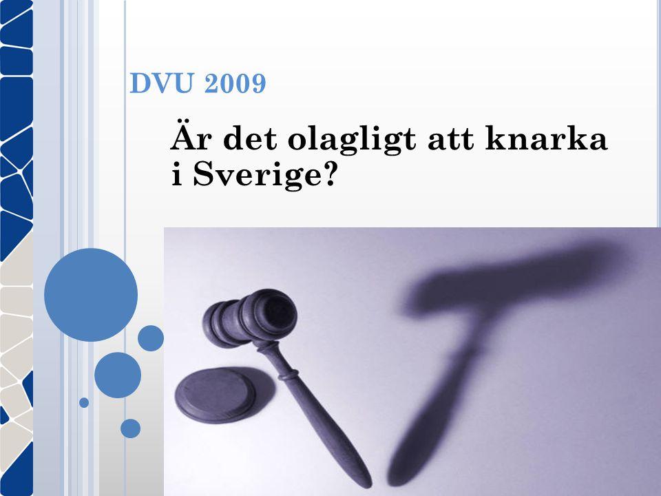 Är det olagligt att knarka i Sverige