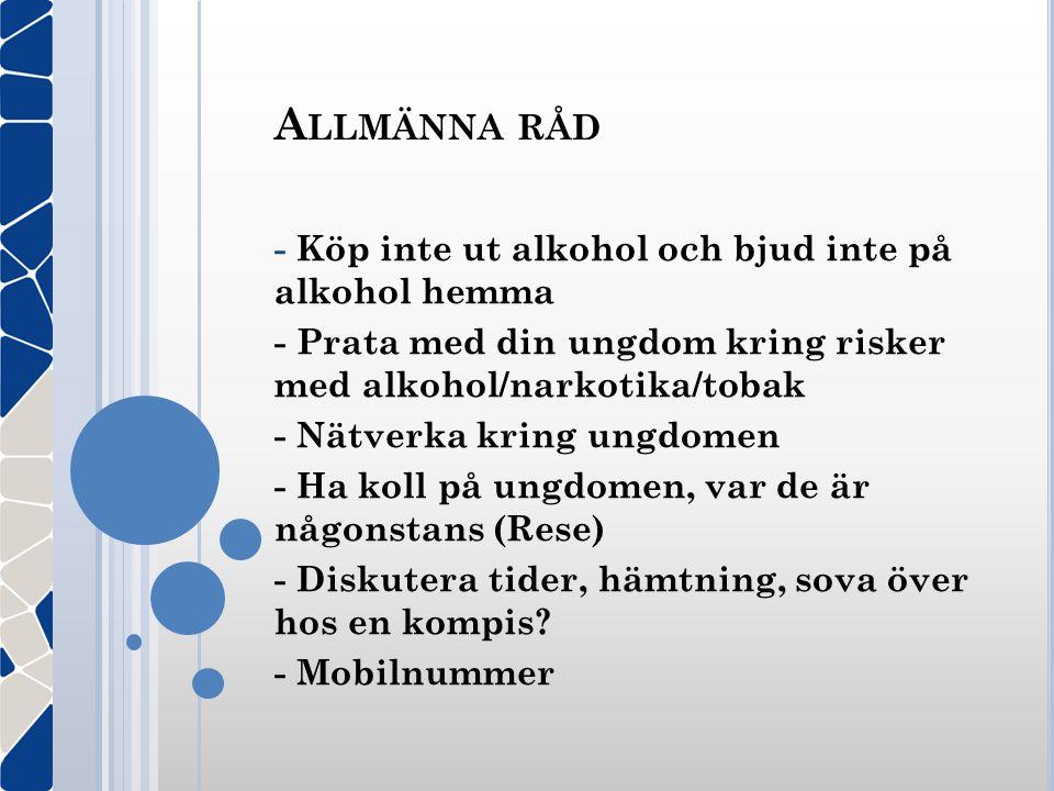 Allmänna råd - Köp inte ut alkohol och bjud inte på alkohol hemma