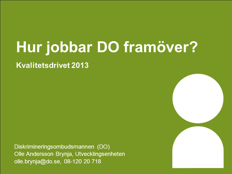 Hur jobbar DO framöver Kvalitetsdrivet 2013