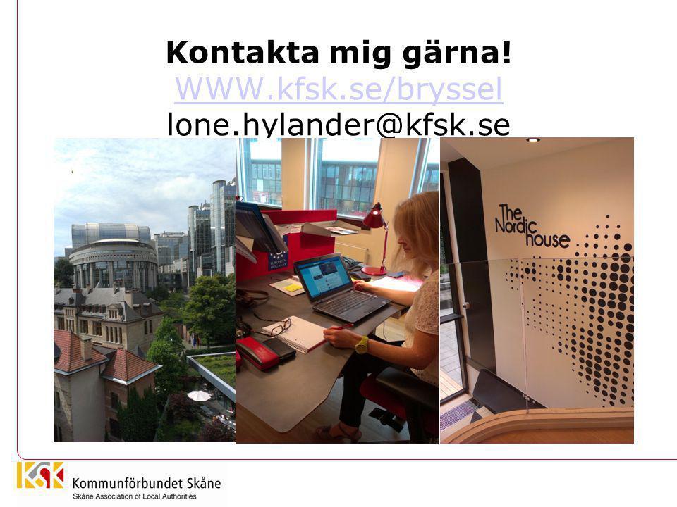 Kontakta mig gärna! WWW.kfsk.se/bryssel lone.hylander@kfsk.se