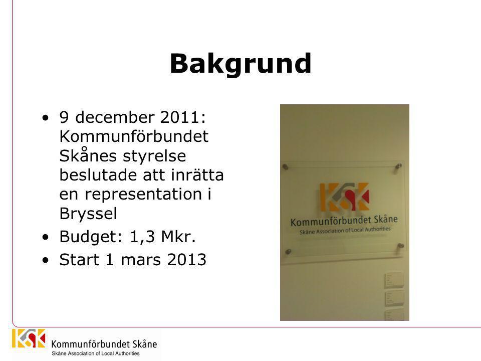 Bakgrund 9 december 2011: Kommunförbundet Skånes styrelse beslutade att inrätta en representation i Bryssel.