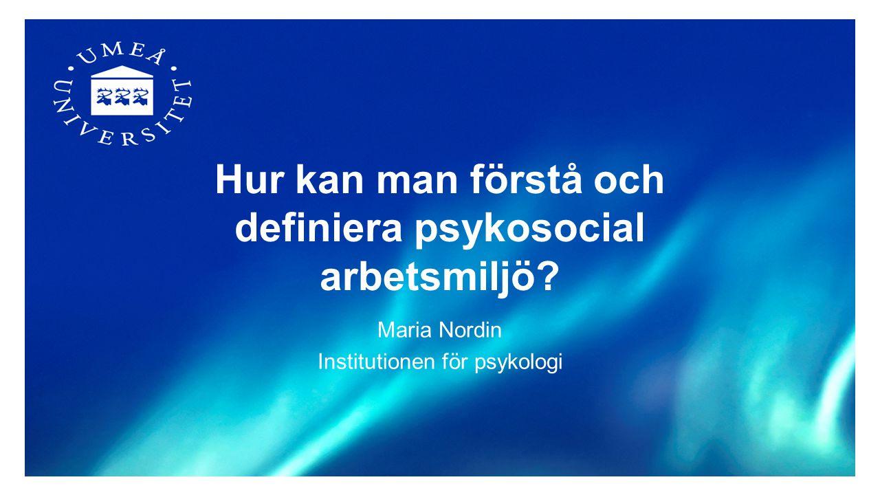 Hur kan man förstå och definiera psykosocial arbetsmiljö