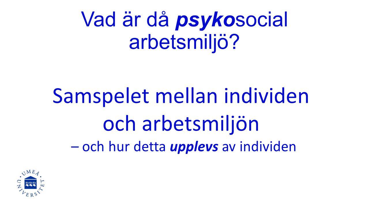 Vad är då psykosocial arbetsmiljö