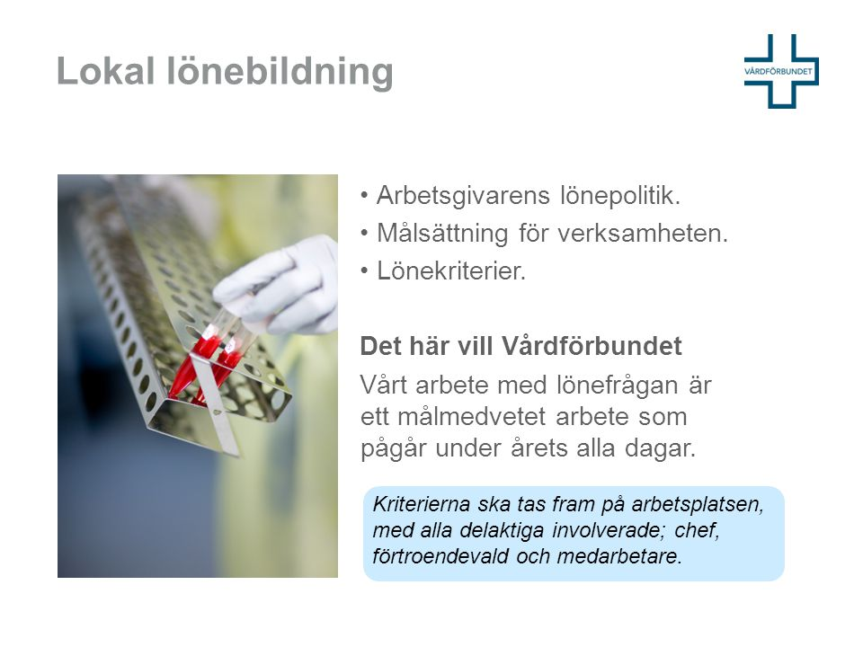 Lokal lönebildning Arbetsgivarens lönepolitik.