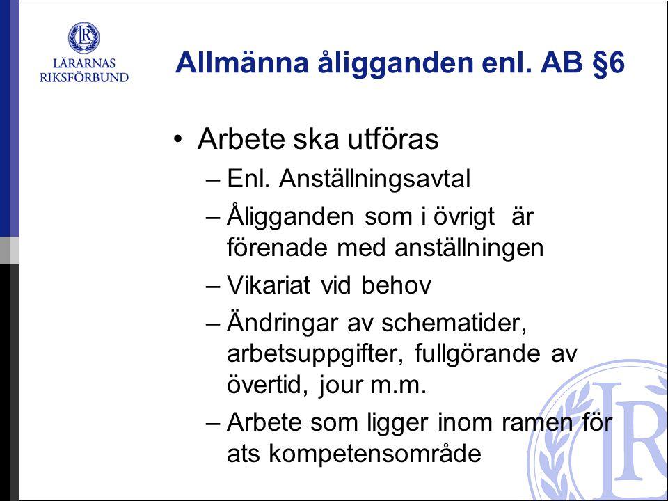Allmänna åligganden enl. AB §6