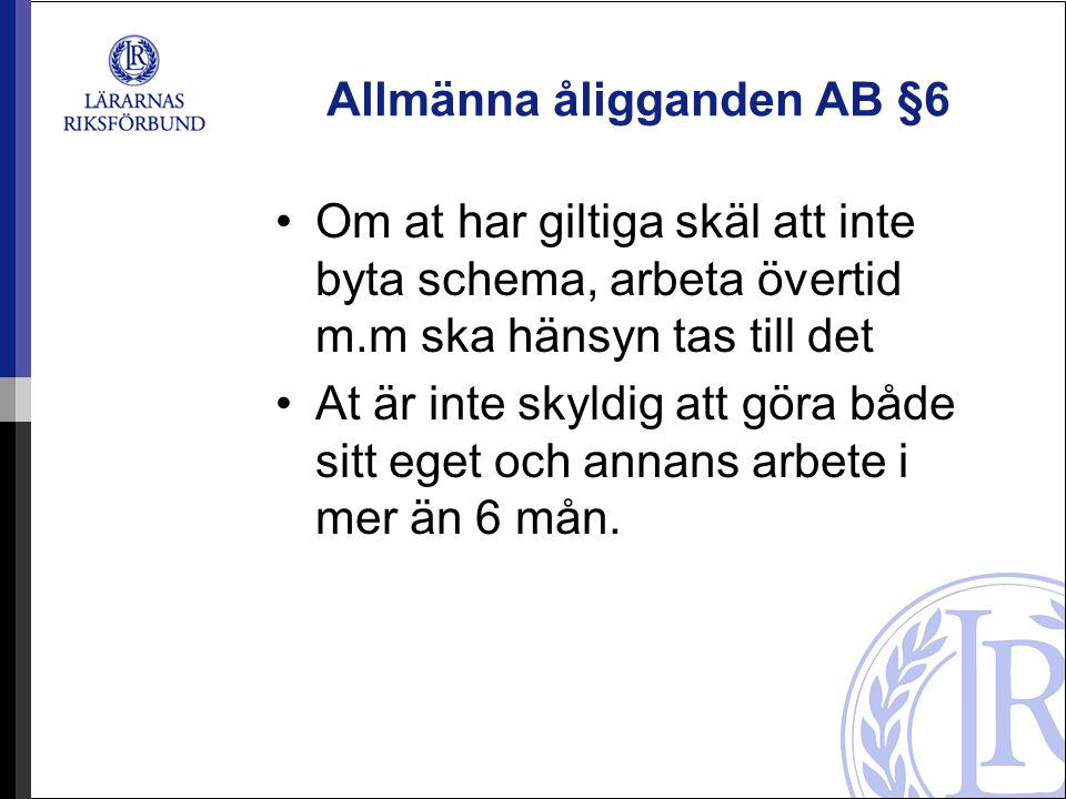 Allmänna åligganden AB §6