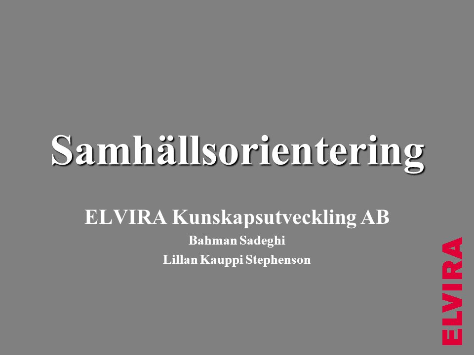 ELVIRA Kunskapsutveckling AB Bahman Sadeghi Lillan Kauppi Stephenson