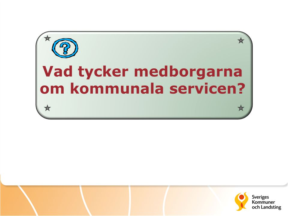 Vad tycker medborgarna om kommunala servicen