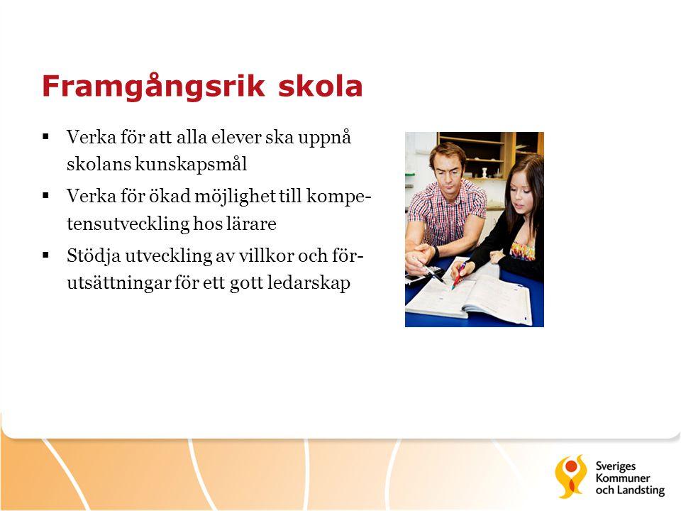 Framgångsrik skola Verka för att alla elever ska uppnå skolans kunskapsmål. Verka för ökad möjlighet till kompe- tensutveckling hos lärare.