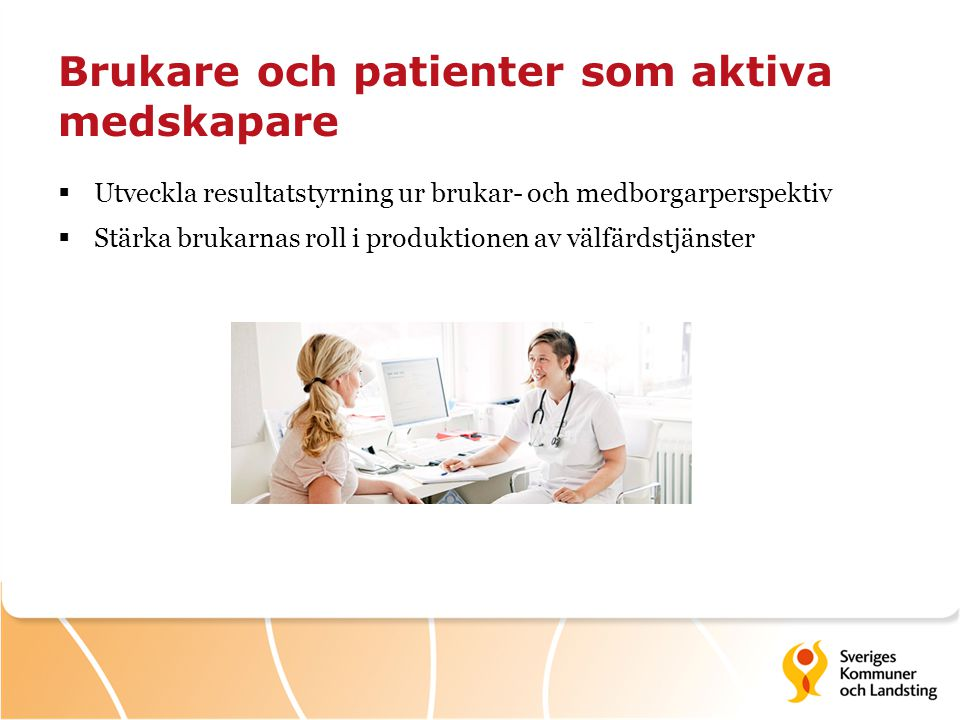 Brukare och patienter som aktiva medskapare